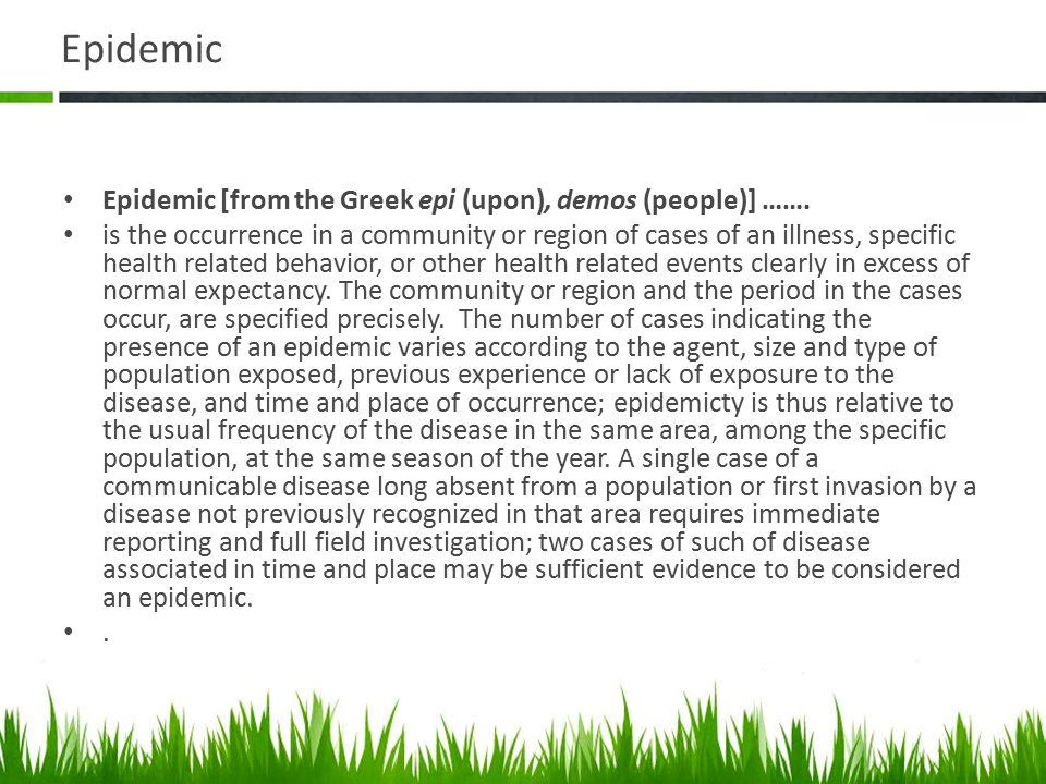 Epidemic Epidemic [from the Greek epi (upon), demos (people)] …….